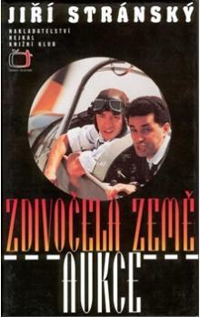 Jiří Stránský: Zdivočelá země/Aukce