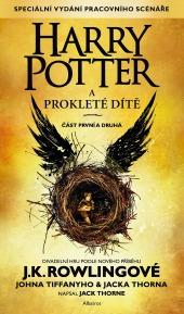 J. K. Rowling, Jack Thorne, John Tiffany: Harry Potter a Prokleté dítě