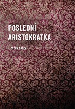Evžen Boček: Poslední Aristokratka